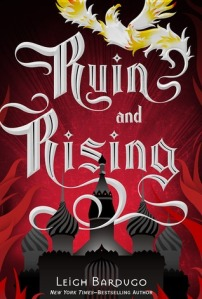 Leigh Bardugo - Ruin and Rising